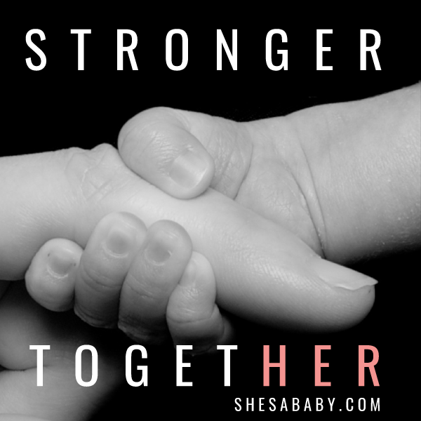 Stronger Together | ShesaBaby.com